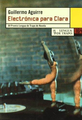 Electrónica para Clara (NB) por Guillermo Aguirre
