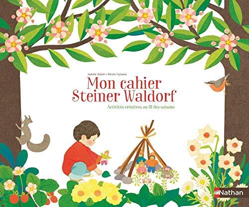 Mon cahier créatif - pédagogie Steiner Waldorf par Isabelle Huiban