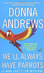 We'll Always Have Parrots (Meg Langslow Mysteries) by Donna Andrews (2005-02-05)