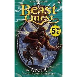 Arcta. Il gigante della montagna. Beast Quest: 3