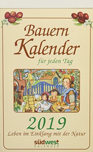 Bauernkalender für jeden Tag 2019 Tagesabreißkalender: Leben im Einklang mit der Natur