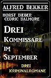 Drei Kommissare im September: Drei Kriminalromane