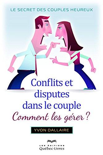 Conflits et disputes dans le couple : Comment les gérer ? par From Québec-Livres