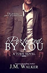 Perfected by You (Torn) (Volume 3) by J.M. Walker (2014-07-16)