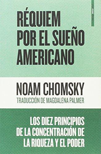 Réquiem por el sueño americano: Los diez principios de la concentración de la riqueza y el poder por Noam Chomsky