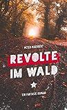 Revolte im Wald: Fantasie Roman