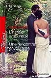 L'héritier amoureux - Une rencontre envoûtante : Série L'héritage des Caroselli (Passions)