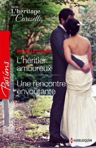 Série L'héritage des Caroselli : L'héritier amoureux - Une rencontre envoûtante de Michelle Celmer 51%2BMI1UvXPL