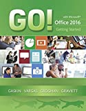 GO! with Microsoft Office 2016 Getting Started (GO! for Office 2016 Series) by Shelley Gaskin (2016-03-20)