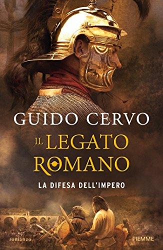 La difesa dell'impero. Il legato romano