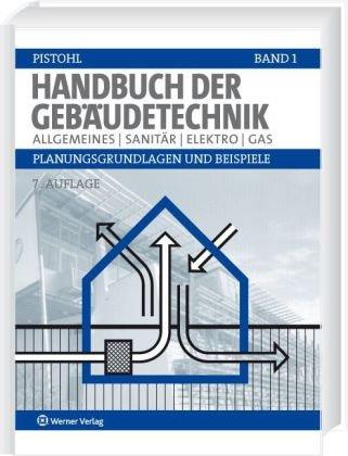 Handbuch der Gebäudetechnik: Band 1: Sanitär /Elektro /Förderanlagen