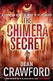 The Chimera Secret: A gripping, high-concept, high-octane thriller