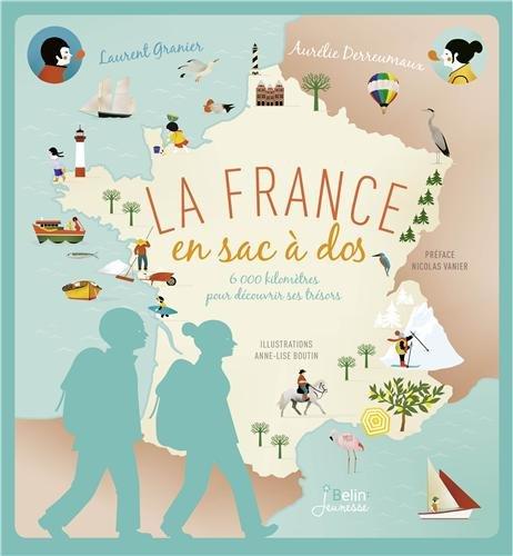 La France en sac-à-dos - 6000 Km pour découvrir ses trésors par Laurent Granier