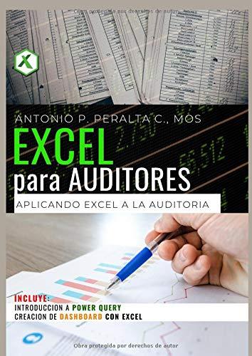 Excel para Auditores: Aplicando Excel a la Auditoria por Antonio P. Peralta C.