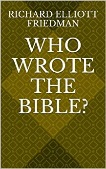 Who Wrote the Bible? by [Friedman, Richard Elliott]