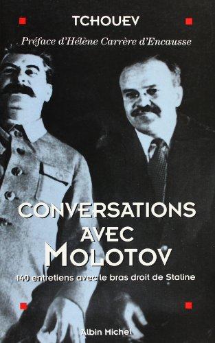 Conversations avec Molotov : 140 entretiens avec le bras droit de Staline