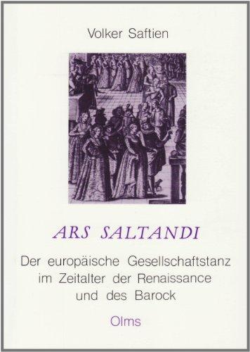 Ars Saltandi: Der europäische Gesellschaftstanz im Zeitalter der Renaissance und des Barock