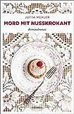 Mord mit Nusskrokant: Kriminalroman (Thekla, Hilde, Wally) -