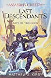 Last Descendants: An Assassin's Creed Novel Series #3: Fate of the Gods (Last Descendants: An Assassin's Creed Se)