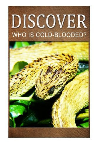 Who Is Cold-Blooded? - DISCOVER: Early reader's wildlife photography book