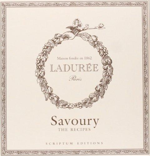 Ladurée: Savoury: The Recipes por Michel Lerouet