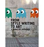 From Style Writing to Art: A Street Art Anthology (Paperback) - Common