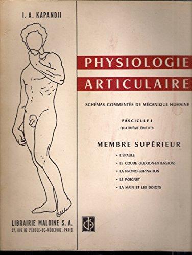 I. A. Kapandji, PHYSIOLOGIE ARTICULAIRE : Schémas commentés de mécanique humaine de Ibrahim Adalbert Kapandji - Tomes 1 , 2 et 3 : MEMBRE SUPERIEUR - MEMBRE INFERIEUR - TRONC ET RACHIS.