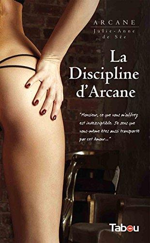 La discipline d'Arcane (ROMAN) par Arcane
