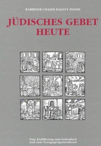 Jüdisches Gebet Heute: Eine Einführung zum Gebetbuch und zum Synagogengottesdienst