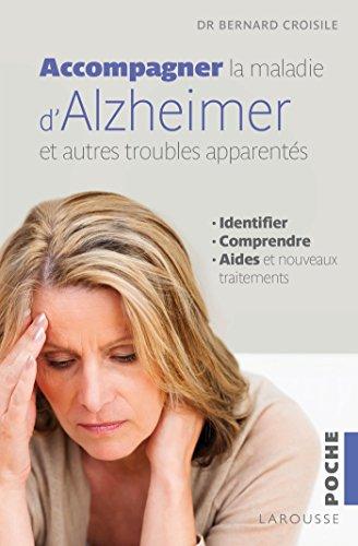 Accompagner la maladie d'Alzheimer et les autres troubles apparentés par Bernard Croisile