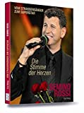 Semino Rossi - Die Stimme der Herzen (Vom Straßensänger zum Superstar)