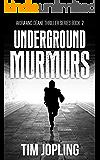 Underground Murmurs (Akira and Deane Thriller Series Book 2)
