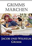 Grimms Märchen: die besten Märchen der Gebrüder Grimm, in heutiger Rechtschreibung