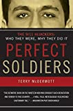 Perfect Soldiers: The 9/11 Hijackers: Who They Were, Why They Did It - Terry McDermott
