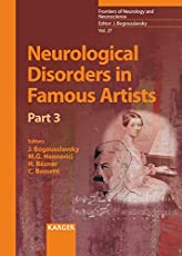 Neurological Disorders in Famous Artists - Part 3 (Frontiers of Neurology and Neuroscience S.)