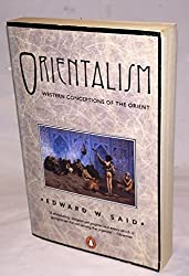 Orientalism: Western Concepts of the Orient (Penguin History) by EDWARD W. SAID (1991-08-01)