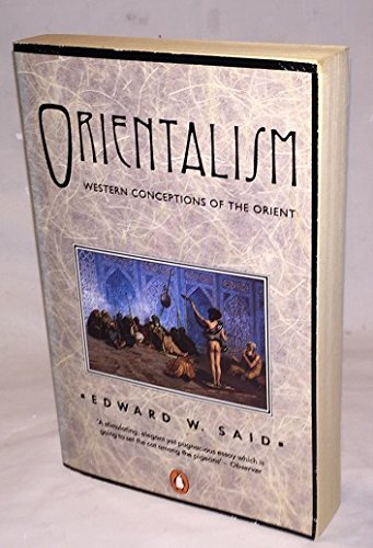 Orientalism: Western Concepts of the Orient (Penguin history) by Edward W. Said (1991-03-28)