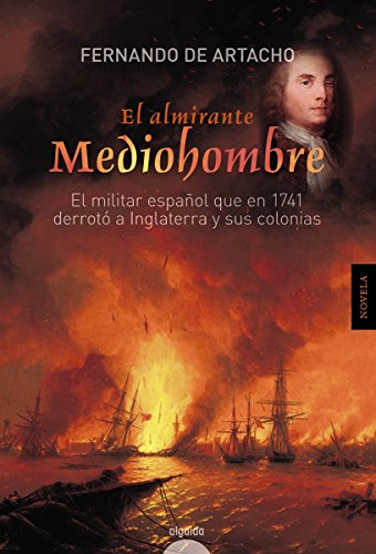 El almirante Mediohombre (Algaida Literaria - Algaida Histórica) por Fernando Artacho