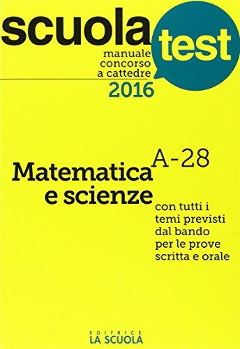 Manuale concorso a cattedre 2016. Matematica e scienze A-28