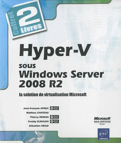 Hyper-V sous Windows Server 2008 R2 - Coffret de 2 livres : la solution de virtualisation Microsoft