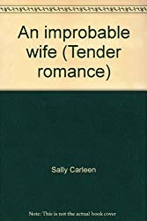 An improbable wife (Tender romance)