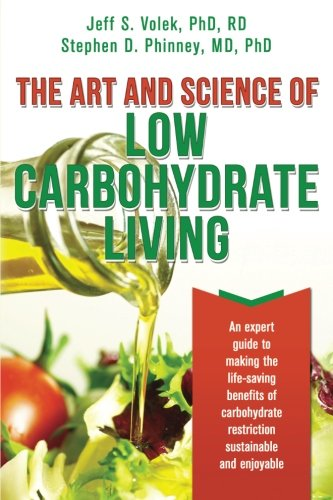 the-art-and-science-of-low-carbohydrate-living-an-expert-guide-to-making-the-life-saving-benefits-of