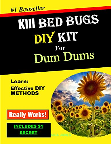 Kill Bed Bugs. DIY Kit for Dum Dums: Effective DIY  Methods to Help Eliminate Bed Bugs That Really Work - Includes $1 Secret Method  (English Edition)