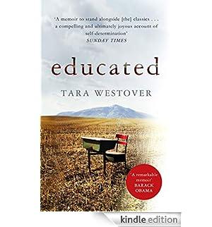 Educated: 'A remarkable memoir' - Barack Obama [Edizione Kindle]