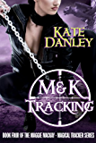 M&K Tracking (Maggie MacKay Magical Tracker Book 4)