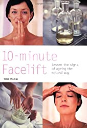 10-Minute Facelift: Lessen the Signs of Ageing the Natural Way (Hamlyn Health & Well Being)
