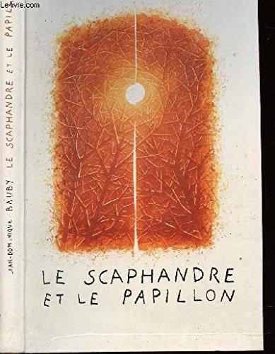 Le Scaphandre Et Le Papillon par BAUBY Jean-Dominique