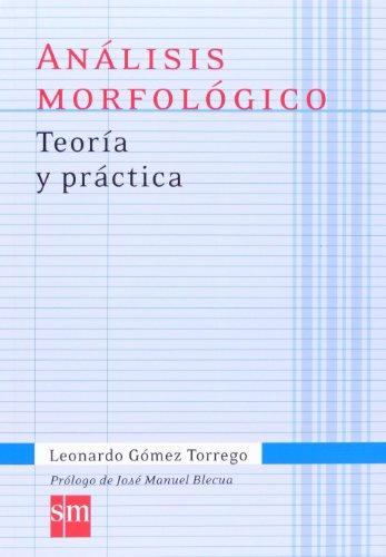 Análisis morfológico. Teoría y práctica (Español Actual) - 9788467541335