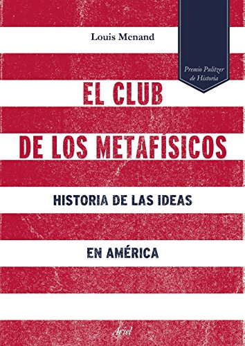 El club de los metafísicos: Historia de las ideas en América