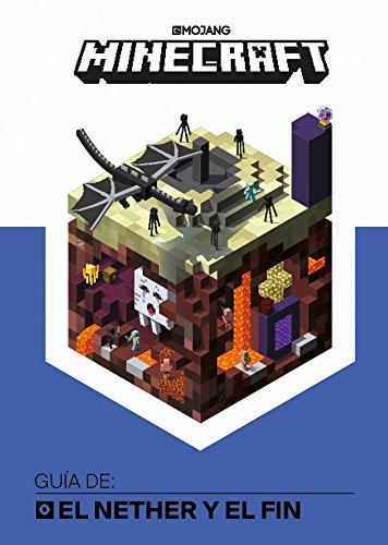 Minecraft. Guía De: El Nether y El Fin / Minecraft: Guide to the Nether & the En D por Mojang Ab